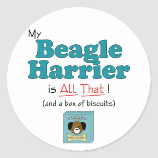 My Beagle Harrier is All That! Classic Round Sticker
