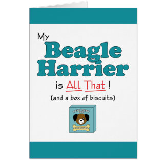 My Beagle Harrier is All That! Greeting Card