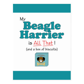 My Beagle Harrier is All That! Postcard