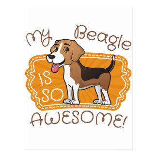 My Beagle is so Awesome Postcard