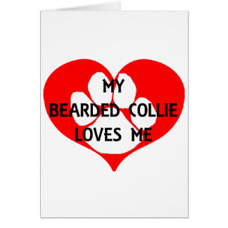 my bearded collie loves me card