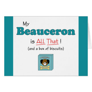 My Beauceron is All That! Card