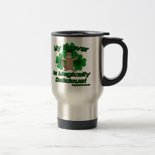 My Beaver Is Magically Delicious Travel Mug