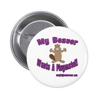 My Beaver Wants A Playmate Pin