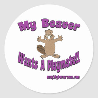 My Beaver Wants A Playmate Classic Round Sticker