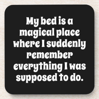 My Bed Is A Magical Place Beverage Coaster