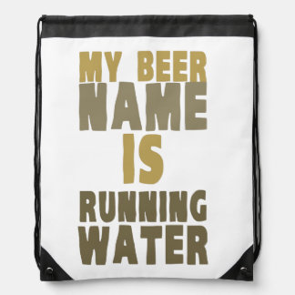 My beer name is running water drawstring bag