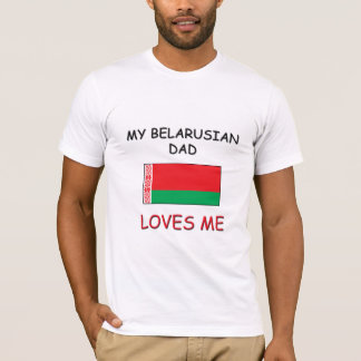 My BELARUSIAN DAD Loves Me T-Shirt