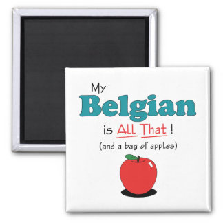 My Belgian is All That! Funny Horse 2 Inch Square Magnet
