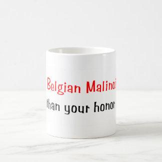 My Belgian Malinois is smarter... Mug
