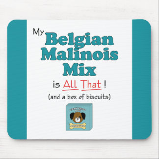 My Belgian Malinois Mix is All That! Mouse Pad