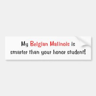 My Belgian Malionis is smarter... Bumper Sticker