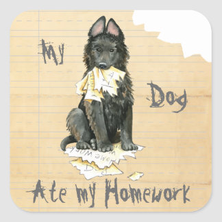 My Belgian Sheepdog Ate My Homework Square Sticker