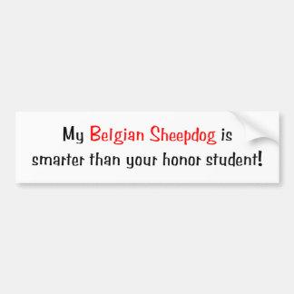 My Belgian Sheepdog is smarter... Bumper Sticker