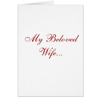 My Beloved Wife... Card
