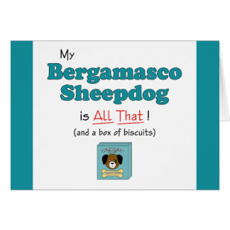My Bergamasco Sheepdog is All That Greeting Card