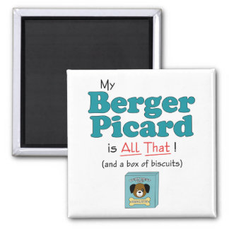 My Berger Picard is All That! 2 Inch Square Magnet