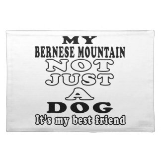 My Bernese Mountain Dog Not Just A Dog Placemats