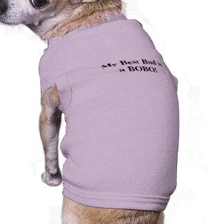 My Best Bud is a BOBO! Shirt