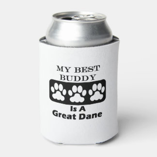 My Best Buddy is a Great Dane Can Cooler