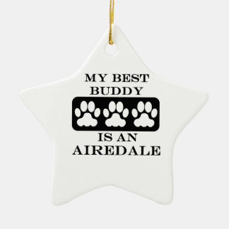 My Best Buddy is an Airedale Ceramic Ornament