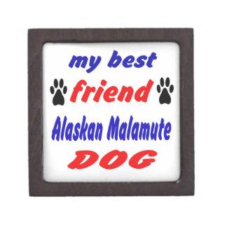 My best friend Alaskan Malamute Dog Premium Keepsake Boxes