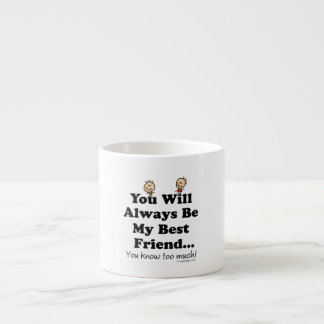 My Best Friend Espresso Cup