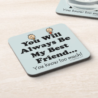 My Best Friend Funny Quote Drink Coaster