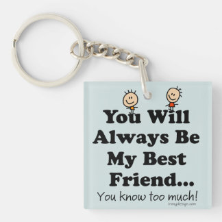 My Best Friend Funny Quote Keychain