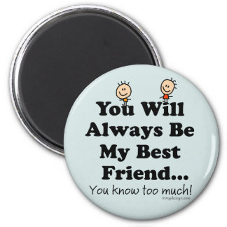 My Best Friend Funny Quote Magnet