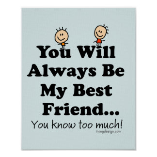 My Best Friend Funny Saying Poster