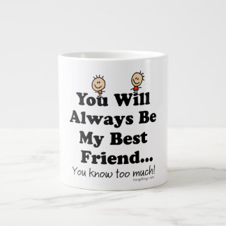 My Best Friend Giant Coffee Mug