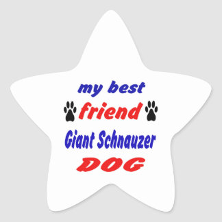 My best friend Giant Schnauzer Dog Star Sticker