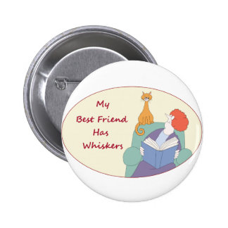 My Best Friend Has Whiskers Pinback Button