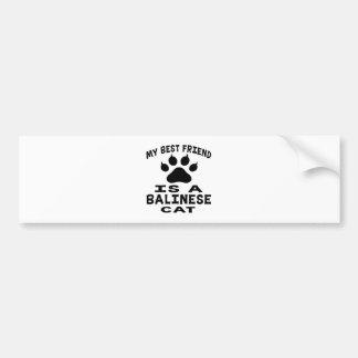 My Best Friend Is A Balinese Cat Car Bumper Sticker