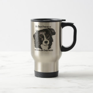 My best friend is a Black & White English Shepherd 15 Oz Stainless Steel Travel Mug