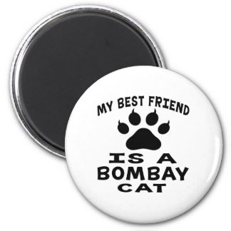 My Best Friend Is A Bombay Cat Refrigerator Magnet