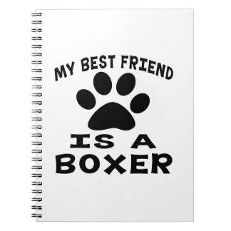 My Best Friend Is A Boxer Notebook
