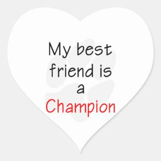 My Best Friend is a Champion Heart Sticker