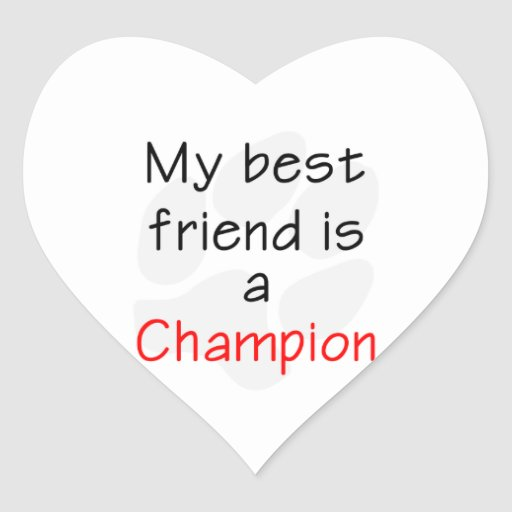 My Best Friend is a Champion Stickers