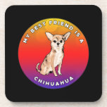 My Best Friend is a Chihuahua Beverage Coaster