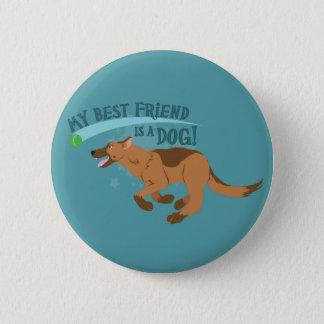 My Best Friend Is A Dog Button