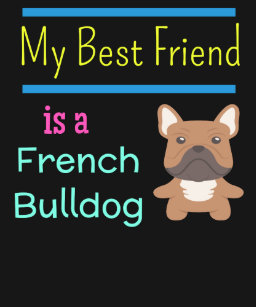 Best Friend French Bulldog Gifts on Zazzle