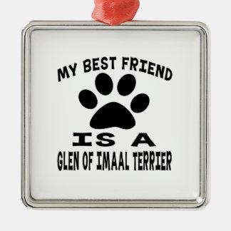 My Best Friend Is A Glen of Imaal Terrier Ornaments