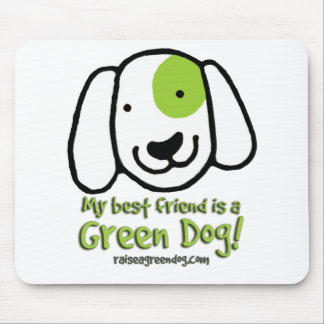 My Best Friend is a Green Dog Mouse Pad