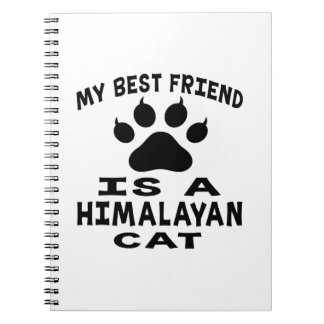 My Best Friend Is A Himalayan Cat Note Books