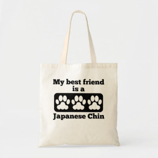 My Best Friend Is A Japanese Chin Budget Tote Bag