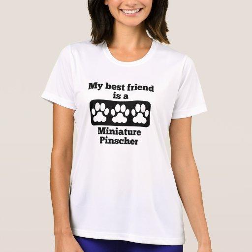 My Best Friend Is A Miniature Pinscher T Shirts