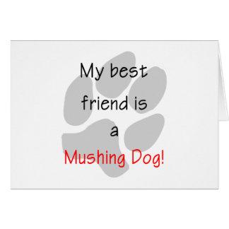 My Best Friend is a Mushing Dog Card
