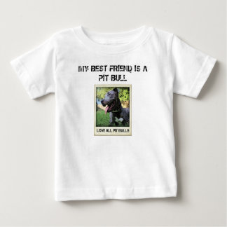 My best friend is a Pit Bull Baby T-Shirt